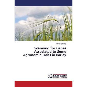 Scanning for Genes Associated to Some Agronomic Traits in Barley by E