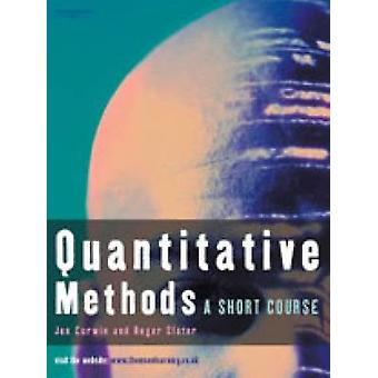 Quantitative Methods A Short Course. Jon Curwin and Roger Slater by Curwin & Jon