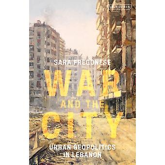 War and the City by Sara University of Birmingham Fregonese