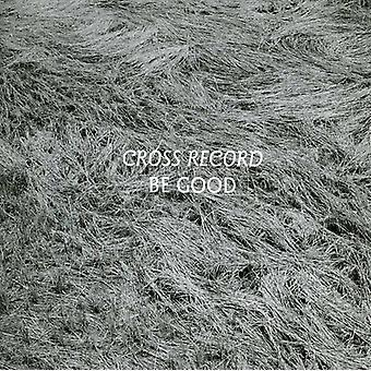 Cross Record - Be Good [CD] USA import