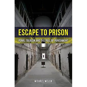 Escape to Prison by Michael Welch