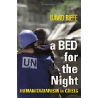 A Bed for the Night - Humanitarianism in an Age of Genocide by David R