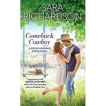 Comeback Cowboy by Sara Richardson - 9781455540778 Book