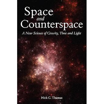 Plads og Counterspace - en ny videnskab af tyngdekraft - tid og lys af
