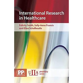 International Research in Healthcare by Felicity J. Smith - Sally-Ann