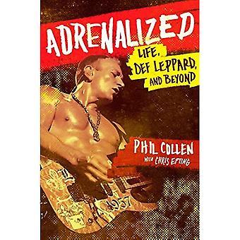 Adrenalized: Livet, Def Leppard och Beyond