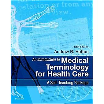 An Introduction to Medical Terminology for Health Care: A Self-Teaching Package, 5e