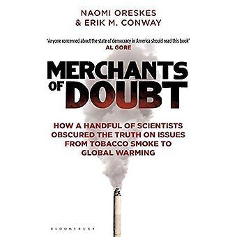 Kooplieden van de twijfel: hoe een handvol wetenschappers verduisterd de waarheid over kwesties van tabaksrook aan de opwarming