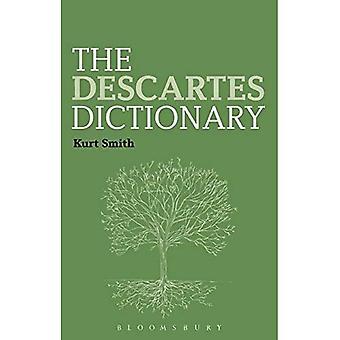 The Descartes Dictionary (Bloomsbury Philosophy Dictionaries)