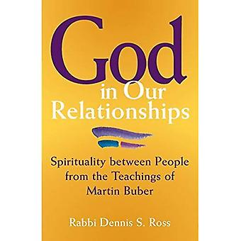 God in Our Relationships: Spirituality Between People from the Teachings of Martin Buber