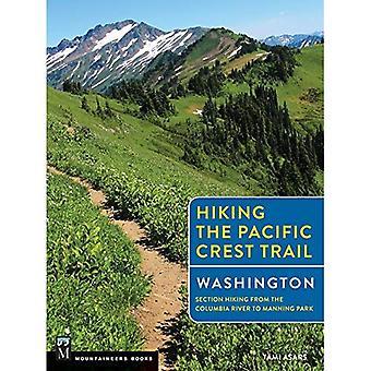Randonnée pédestre le Pacific Crest Trail Washington: Section randonnée depuis le fleuve Columbia à Manning Park