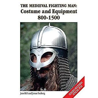 The Medieval Fighting Man: Costume and Equipment 800-1500 (Europa Militaria Special)