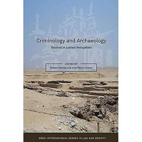 Criminology and Archaeology: Studies in Looted Antiquities