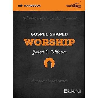 Gospel Shaped Worship Handbook