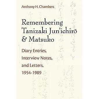 Muistaa Tanizaki Jun'ichiro ja Matsuko: päiväkirjamerkintöjä, haastattelu muistiinpanoja ja kirjeitä, 1954-1989 (Michigan monografia sarja Japani-opinnot)