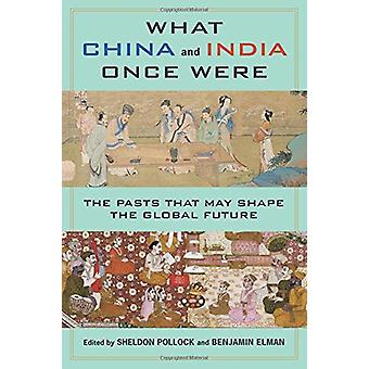 What China and India Once Were - The Pasts That May Shape the Global F