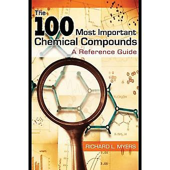 The 100 Most Important Chemical Compounds  A Reference Guide by Richard L Myers