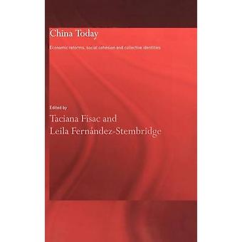 China Today Economic Reforms Social Cohesion and Collective Identities by Fisac & Taciana