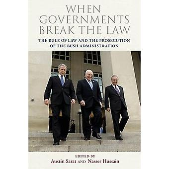 When Governments Break the Law by Edited by Austin Sarat & Edited by Nasser Hussain