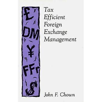 Skatt effektiv Foreign Exchange Management av Chown & John F.