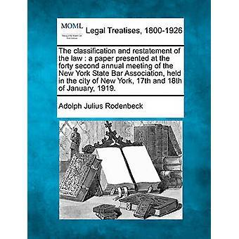 Klassificering och omräkning av lagen ett papper som presenterades på New York State Bar Association fyrtio andra årsmöte hölls i staden New York 17 och 18 januari 1919 av Rodenbeck & Adolph Julius