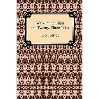 Walk in the Light and TwentyThree Tales by Tolstoy & Leo
