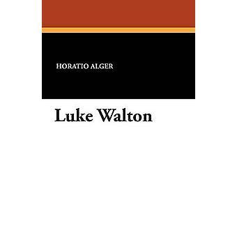 Luke Walton von Alger & Horatio & Jr.