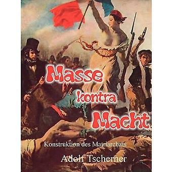 Masse kontra Macht by Tscherner & Adolf