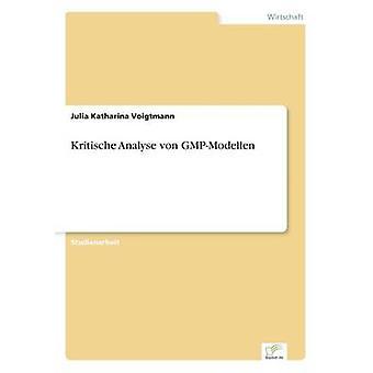 Kritische Analyse von GMPModellen von Voigtmann & Julia-Katharina