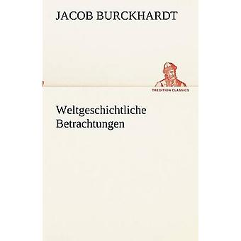 Weltgeschichtliche Betrachtungen by Burckhardt & Jacob