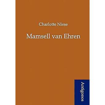 Mamsell van Ehren by Niese & Charlotte