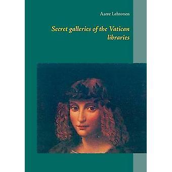 Hemliga gallerier av Vatikanens bibliotek av Lehtonen & Aarre