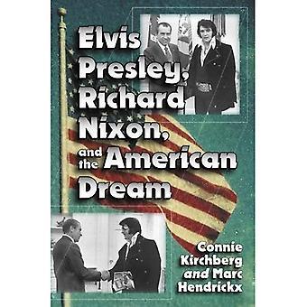 Elvis Presley, Richard Nixon en de Amerikaanse droom