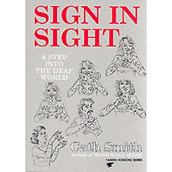 Sign in Sight - Step into the Deaf World by Cath Smith - 9780285651005