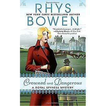 Crowned and Dangerous - A Royal Spyness Mystery by Rhys Bowen - 978042