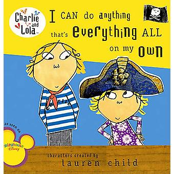 I Can Do Anything That's Everything All on My Own by Lauren Child - 9