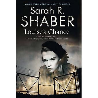 Louise's Chance - A 1940s Spy Thriller Set in Wartime Washington (Firs