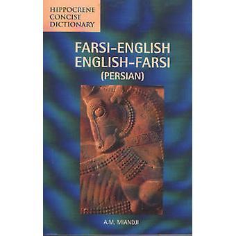 Farsi-English/English-Farsi (Persian) Concise Dictionary by A. M. Mia