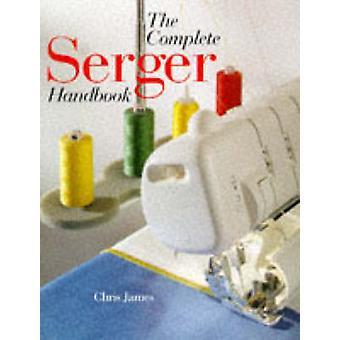 Täydellinen serger käsi kirja James-Chris-9780806998077 kirja