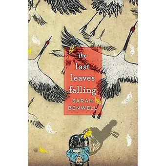 The Last Leaves Falling by Sarah Benwell - 9781481430654 Book