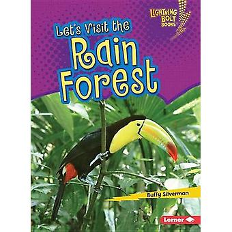Let's Visit the Rain Forest by Buffy Silverman - 9781512412338 Book