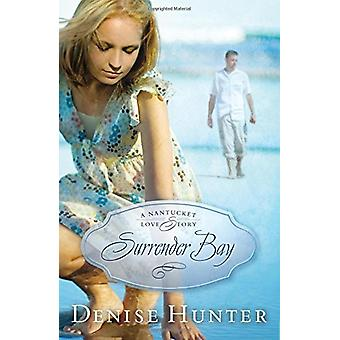 Surrender Bay - A Nantucket Love Story by Denise Hunter - 978159554257