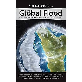 A Pocket Guide To... the Global Flood - A Biblical and Scientific Look