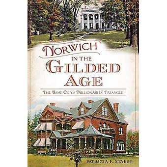 Norwich in the Gilded Age - The Rose City's Millionaires' Triangle by