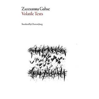 Volatile Texts - Us Two by Zsuzanna Gahse - Chenxin Jiang - 9781628971