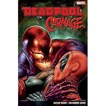 Deadpool vs. Carnage by Salvador Espin - Cullen Bunn - 9781846536137
