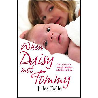 When Daisy Met Tommy by Jules Belle - 9781907585067 Book
