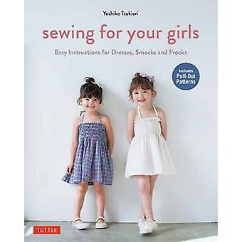 Sewing for Your Girls - Easy Instructions for Dresses - Frocks and Smo