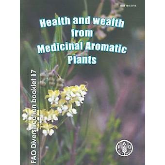 Health and Wealth from Medicinal Aromatic Plants by Elaine Marshall -