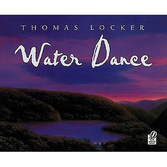 Water Dance by Thomas Locker - Thomas Locker - 9780152163969 Book